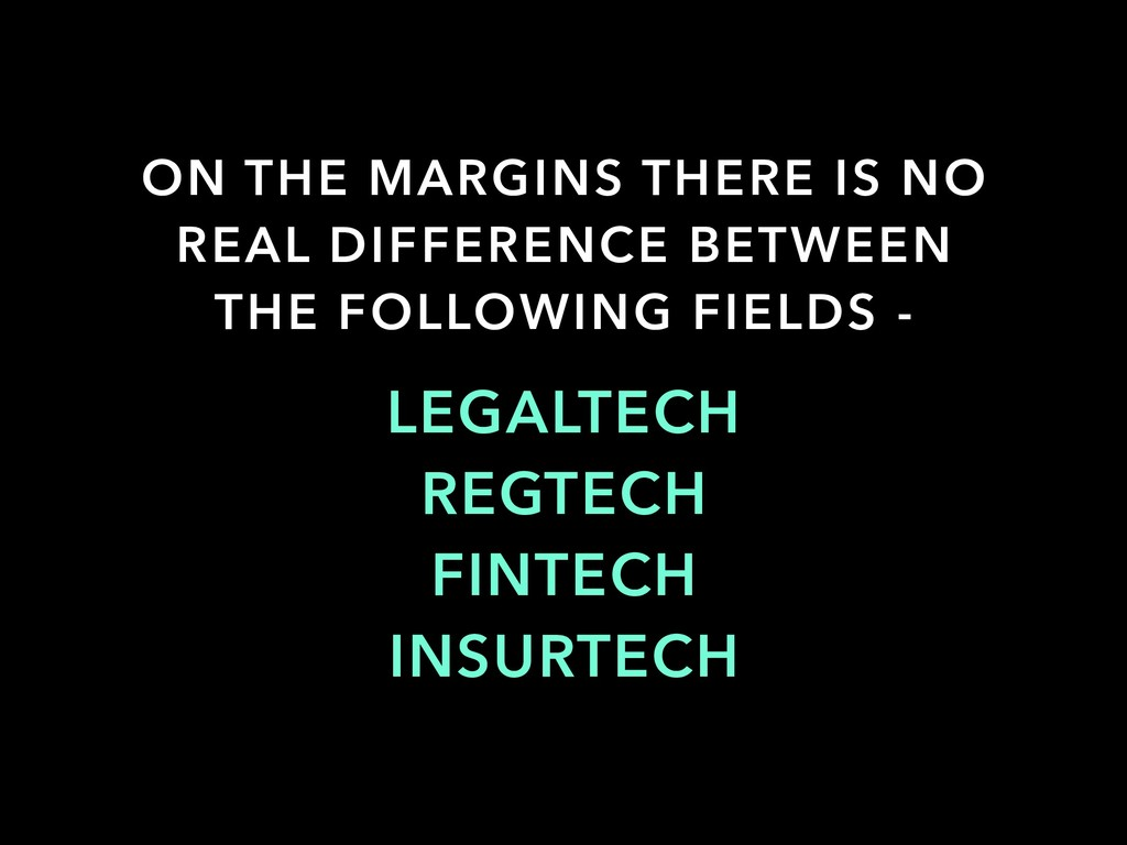 LEGALTECH REGTECH FINTECH INSURTECH ON THE MARG...