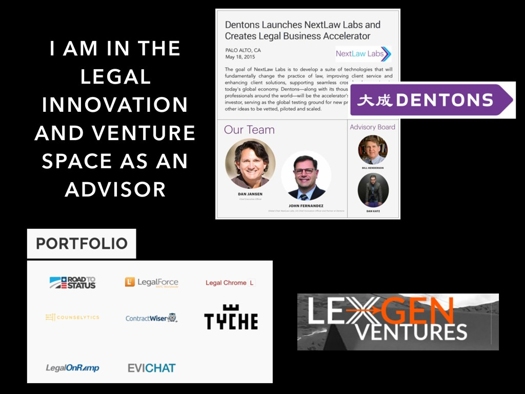 I AM IN THE LEGAL INNOVATION AND VENTURE SPACE ...