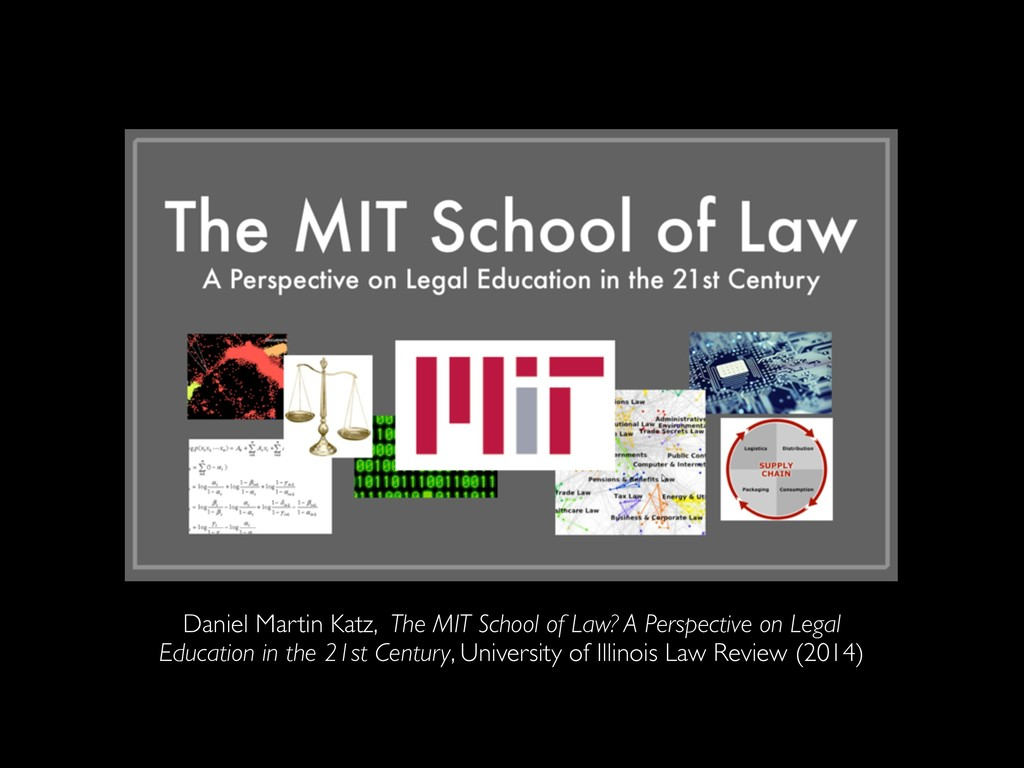 Daniel Martin Katz, The MIT School of Law? A Pe...