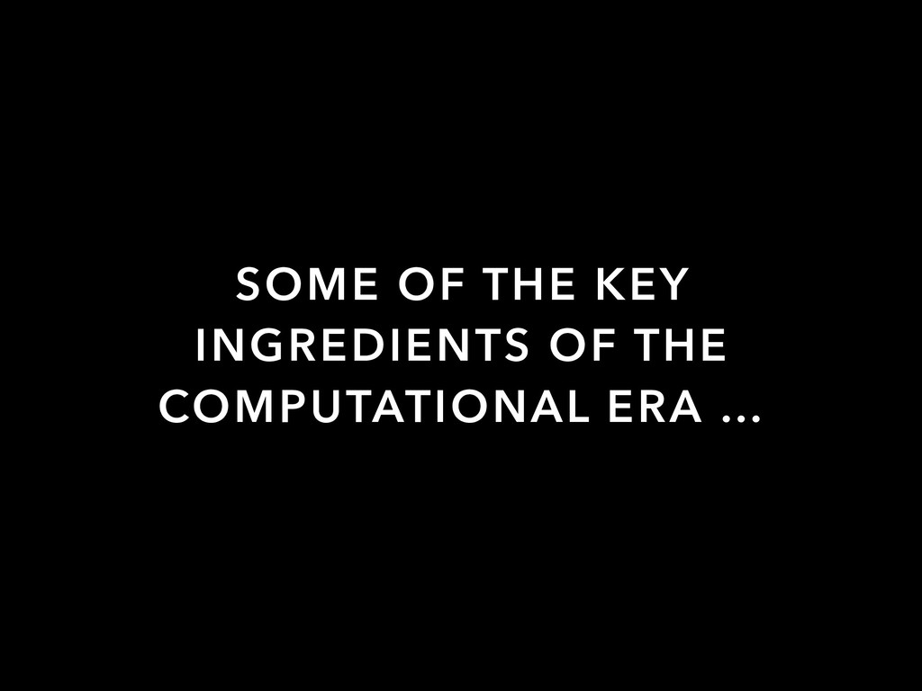SOME OF THE KEY INGREDIENTS OF THE COMPUTATIONA...