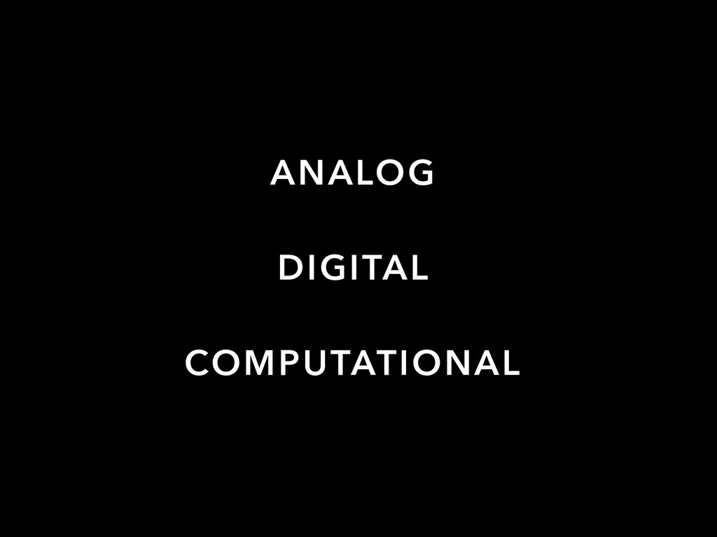 ANALOG DIGITAL COMPUTATIONAL
