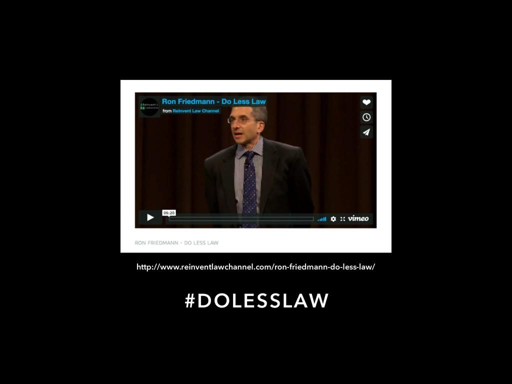 #DOLESSLAW http://www.reinventlawchannel.com/ro...