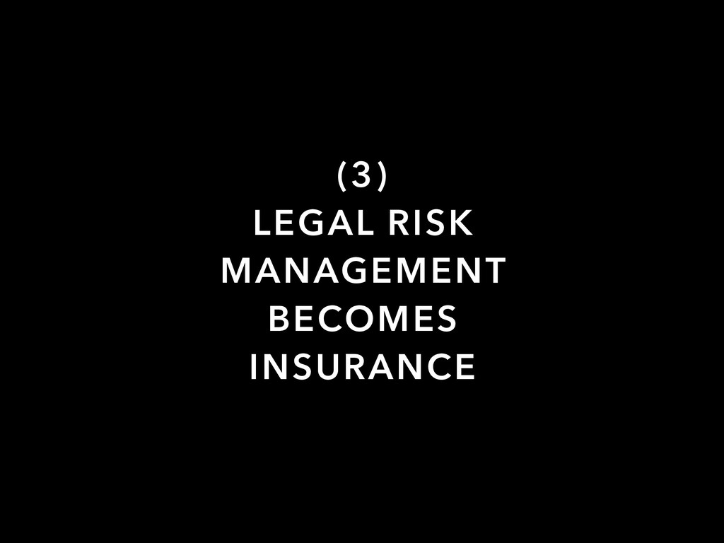 (3) LEGAL RISK MANAGEMENT BECOMES INSURANCE
