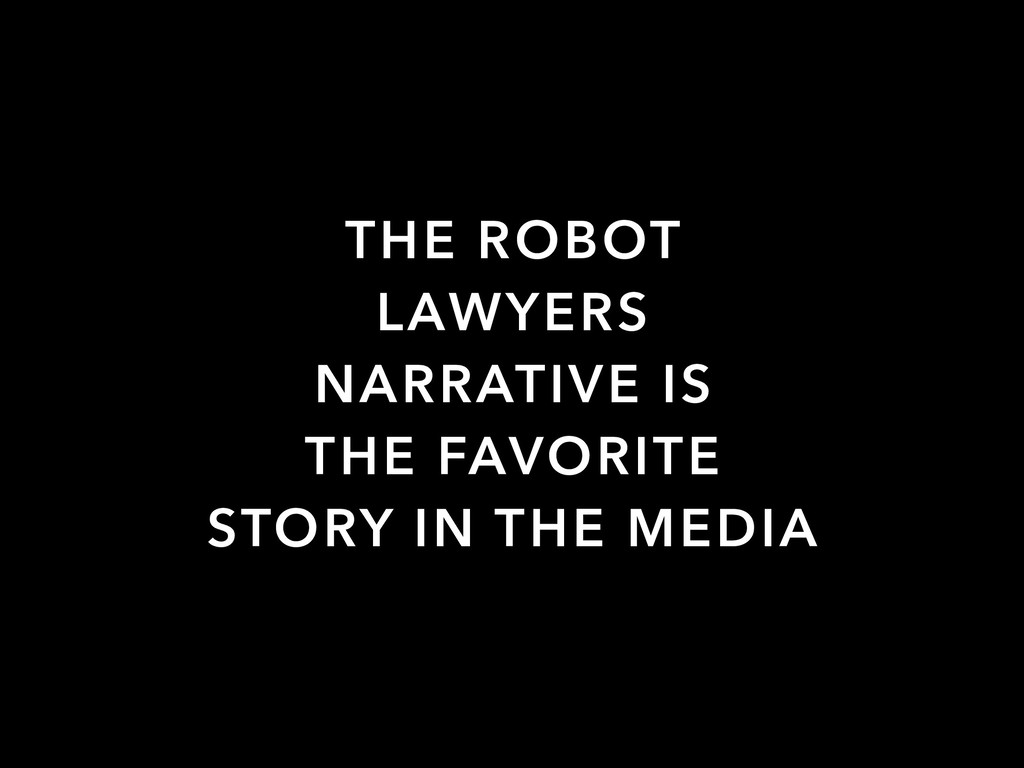 THE ROBOT LAWYERS NARRATIVE IS THE FAVORITE STO...