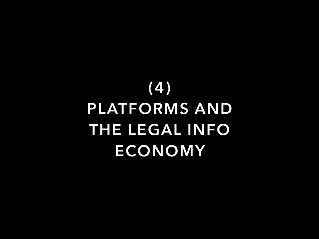 (4) PLATFORMS AND THE LEGAL INFO ECONOMY