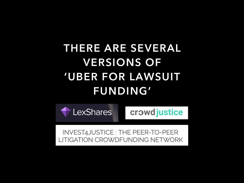 THERE ARE SEVERAL VERSIONS OF 'UBER FOR LAWSUIT...