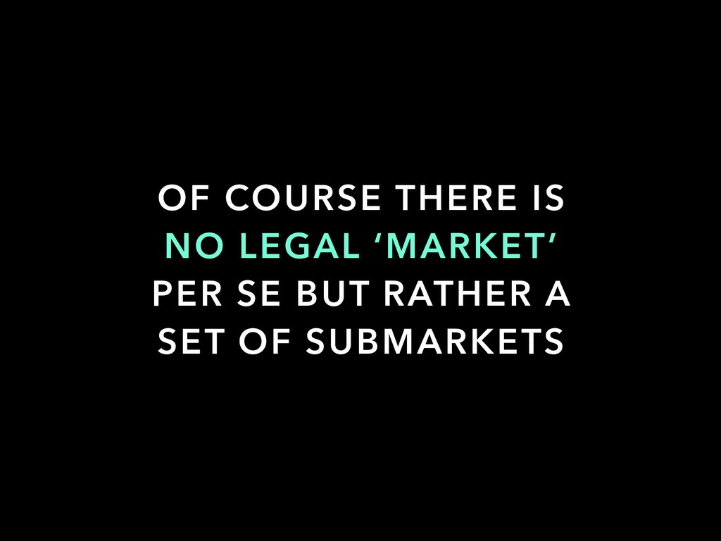 OF COURSE THERE IS NO LEGAL 'MARKET' PER SE BUT...