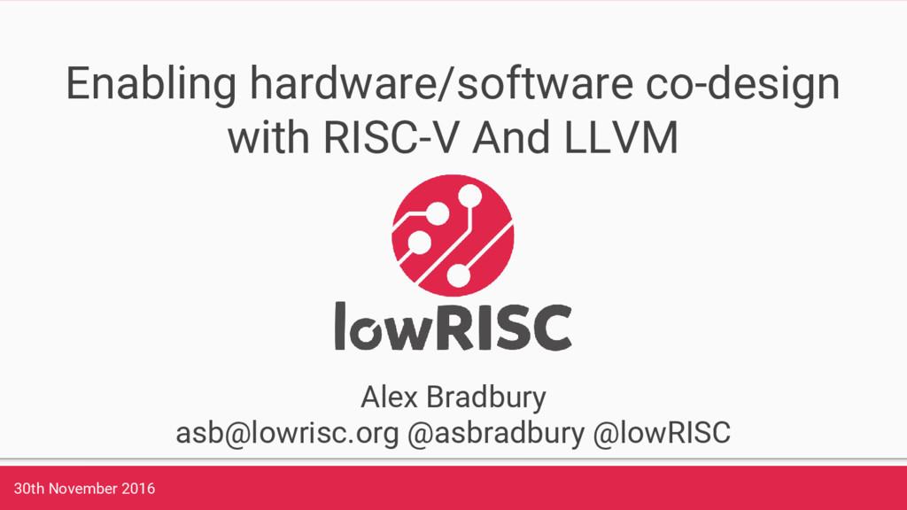 30th November 2016 Enabling hardware/software c...