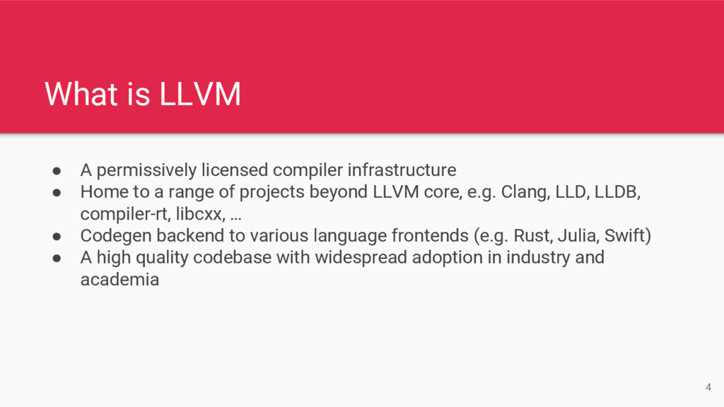 What is LLVM ● A permissively licensed compiler...