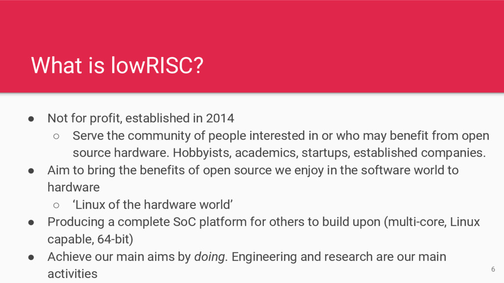 What is lowRISC? ● Not for profit, established ...