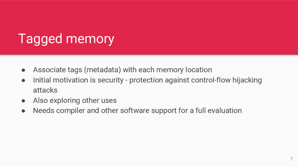 Tagged memory ● Associate tags (metadata) with ...
