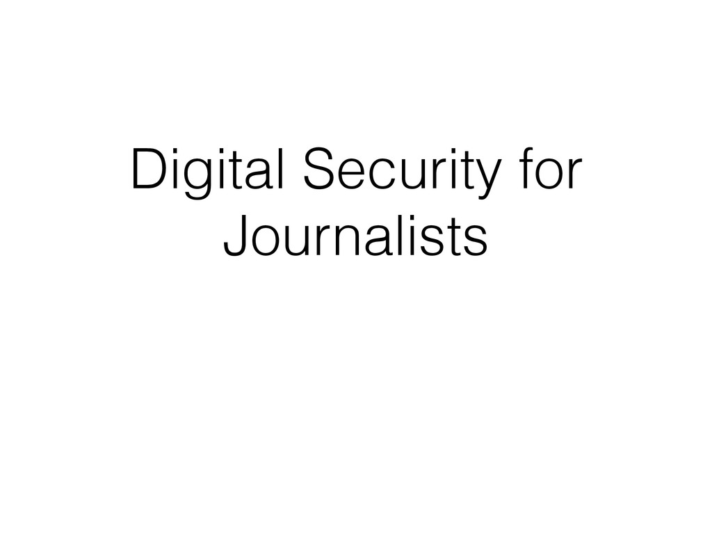 Digital Security for Journalists