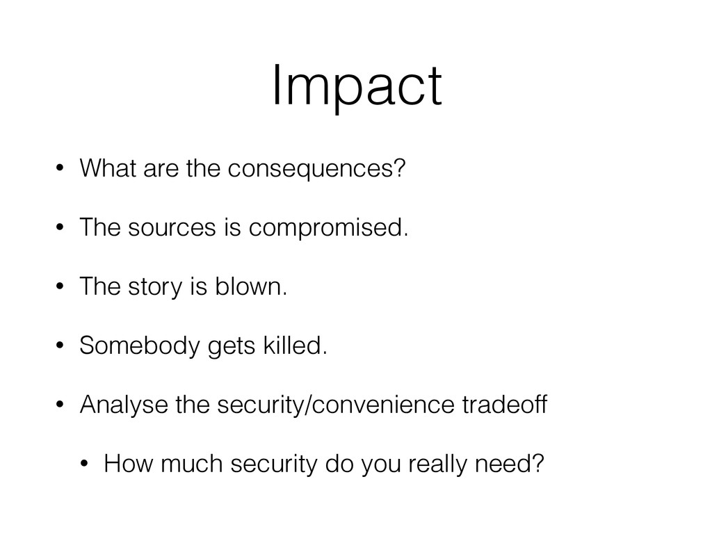 Impact • What are the consequences? • The sourc...