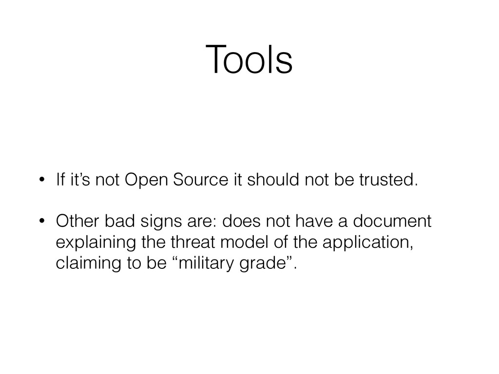 Tools • If it's not Open Source it should not b...