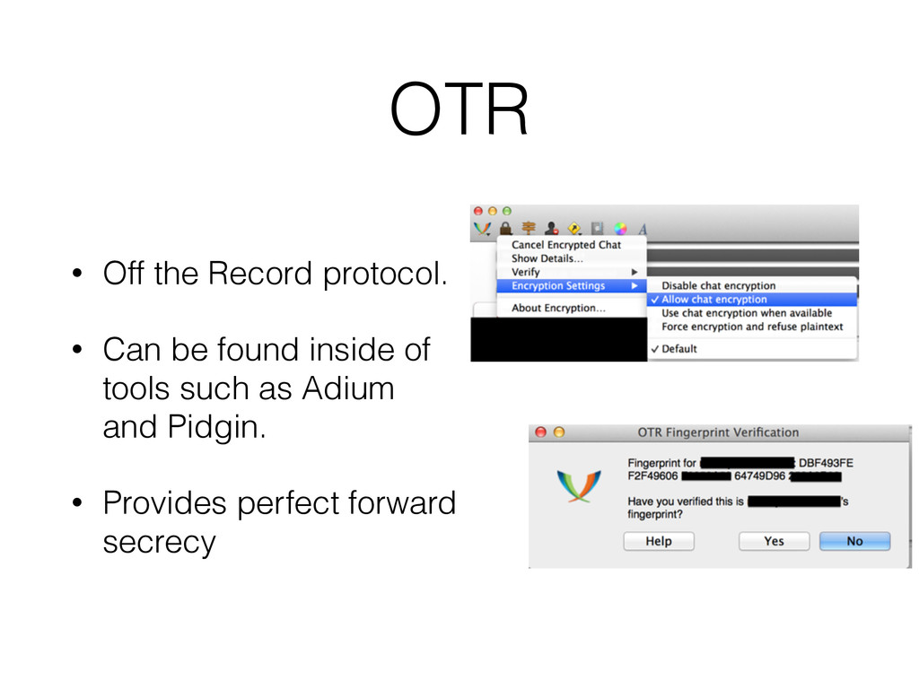 OTR • Off the Record protocol. • Can be found i...