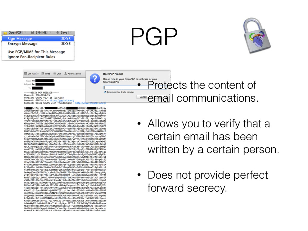 PGP • Protects the content of email communicati...