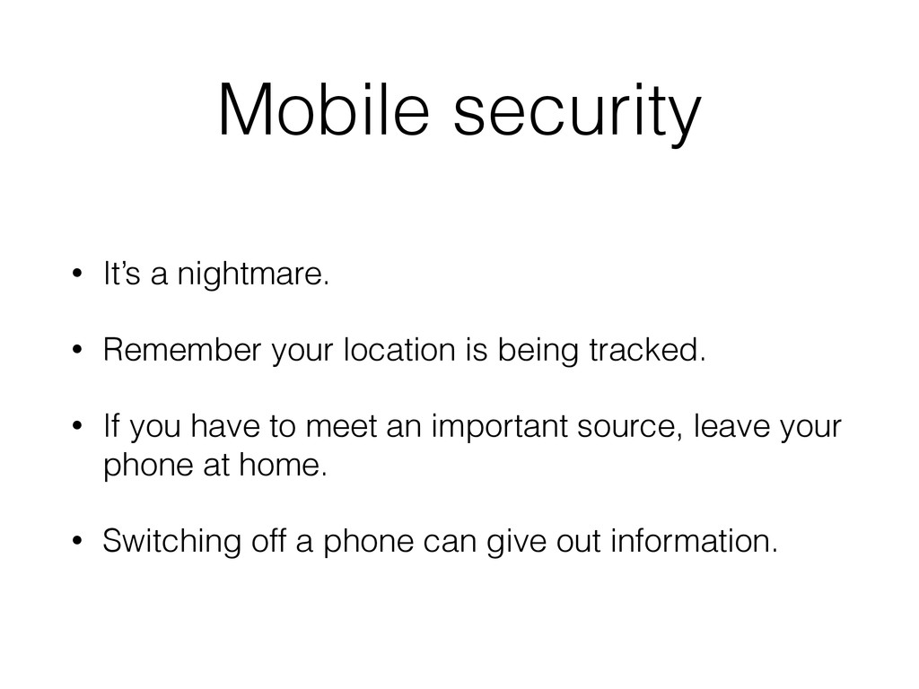 Mobile security • It's a nightmare. • Remember ...