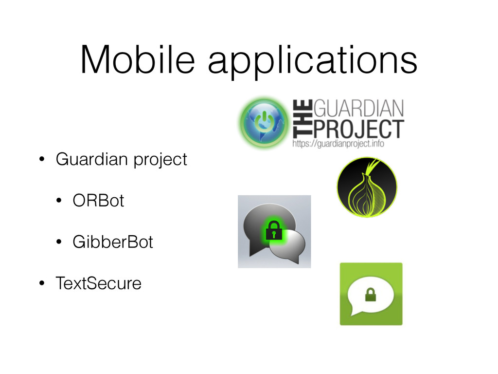 Mobile applications • Guardian project • ORBot ...