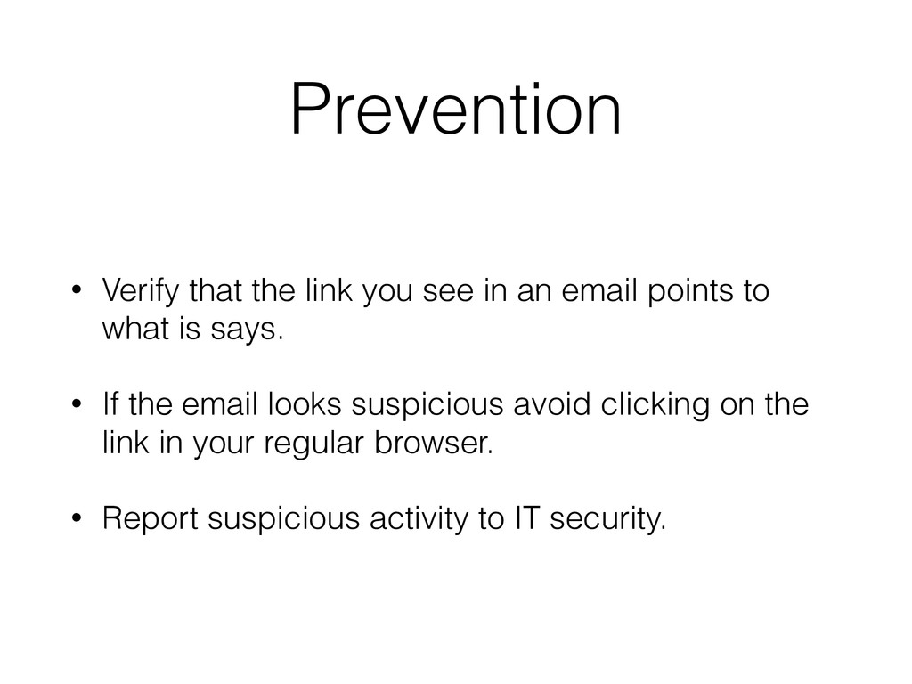 Prevention • Verify that the link you see in an...