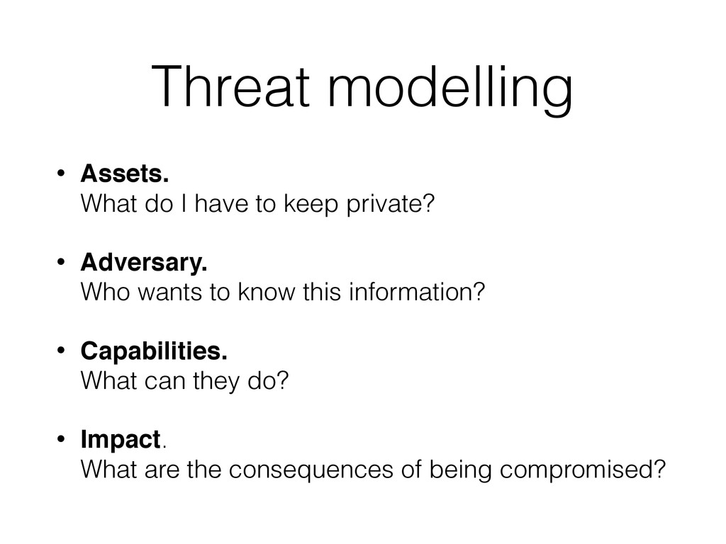 Threat modelling • Assets. 
