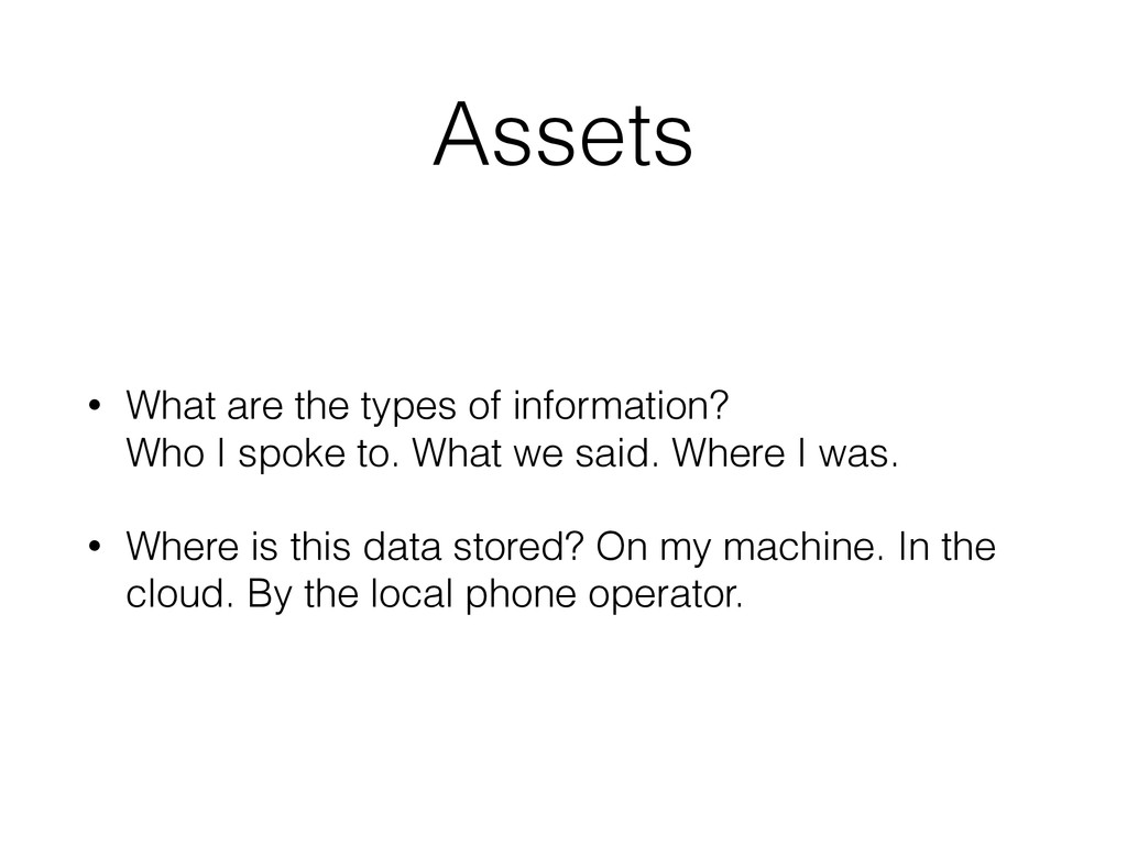 Assets • What are the types of information? 