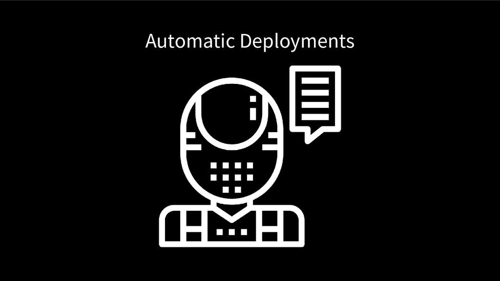 Automatic Deployments