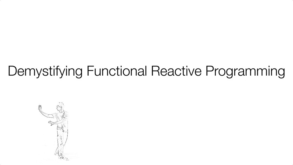 Demystifying Functional Reactive Programming