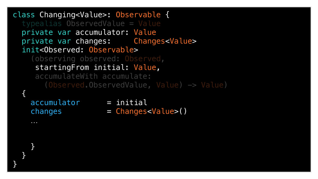 class Changing<Value>: Observable { typealias O...