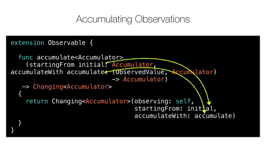 extension Observable { func accumulate<Accumula...