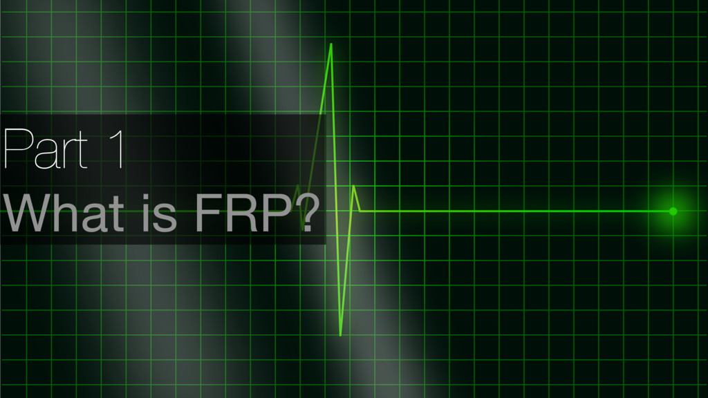 Part 1 What is FRP?