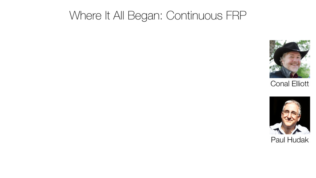 Where It All Began: Continuous FRP Conal Elliot...
