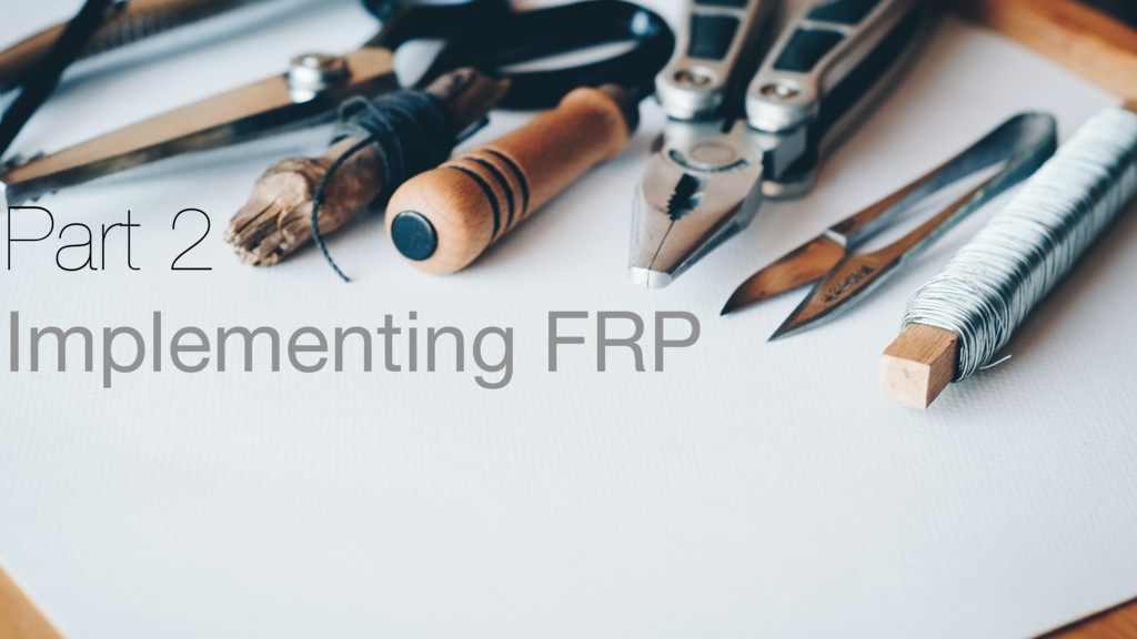 Part 2 Implementing FRP
