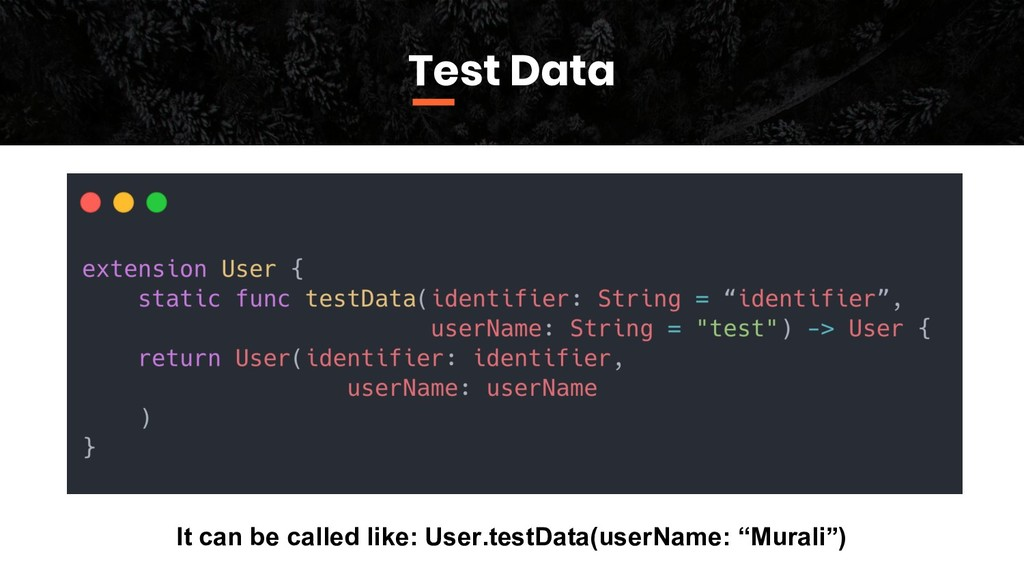 It can be called like: User.testData(userName: ...