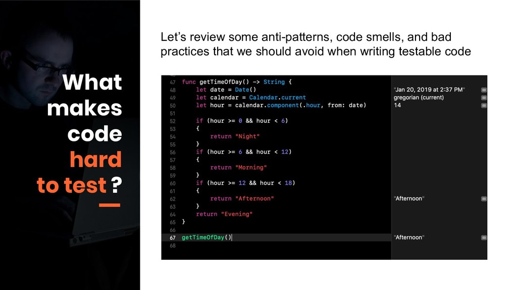 What makes code hard to test ? Let's review som...