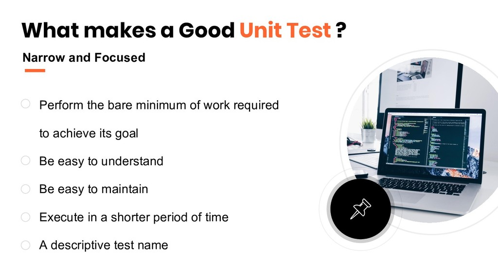 What makes a Good Unit Test ? Perform the bare ...