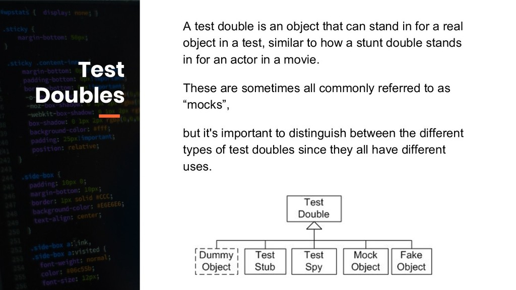 A test double is an object that can stand in fo...