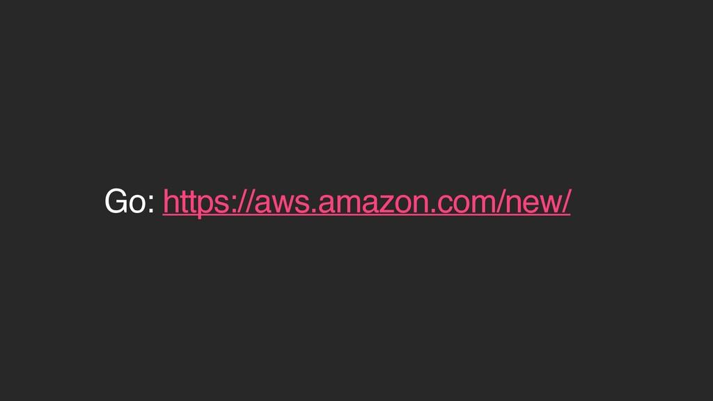 Go: https://aws.amazon.com/new/