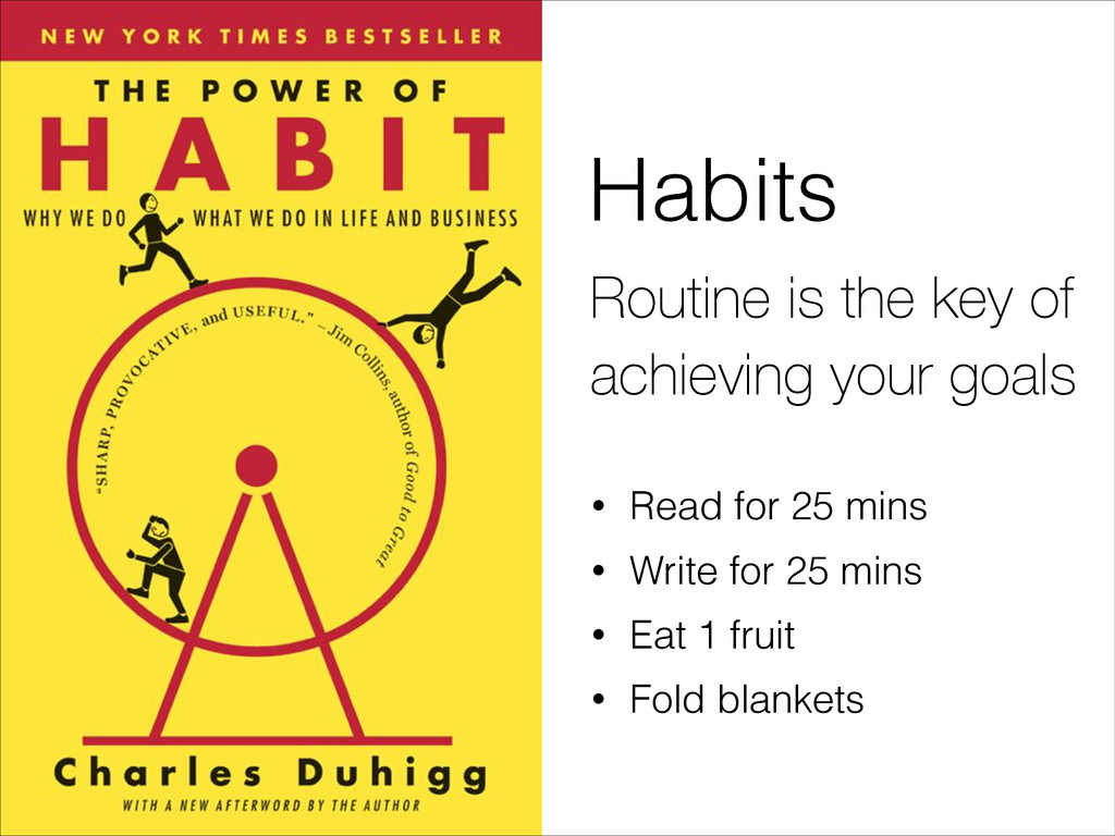Habits • Read for 25 mins • Write for 25 mins •...