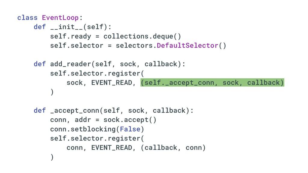 class EventLoop: def __init__(self): self.ready...