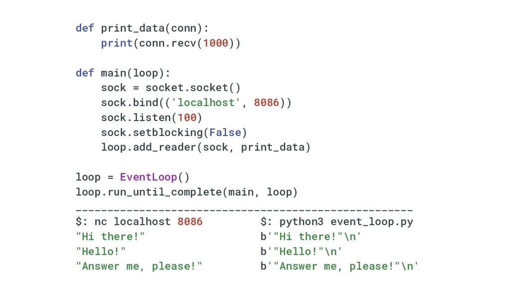 def print_data(conn): print(conn.recv(1000)) de...