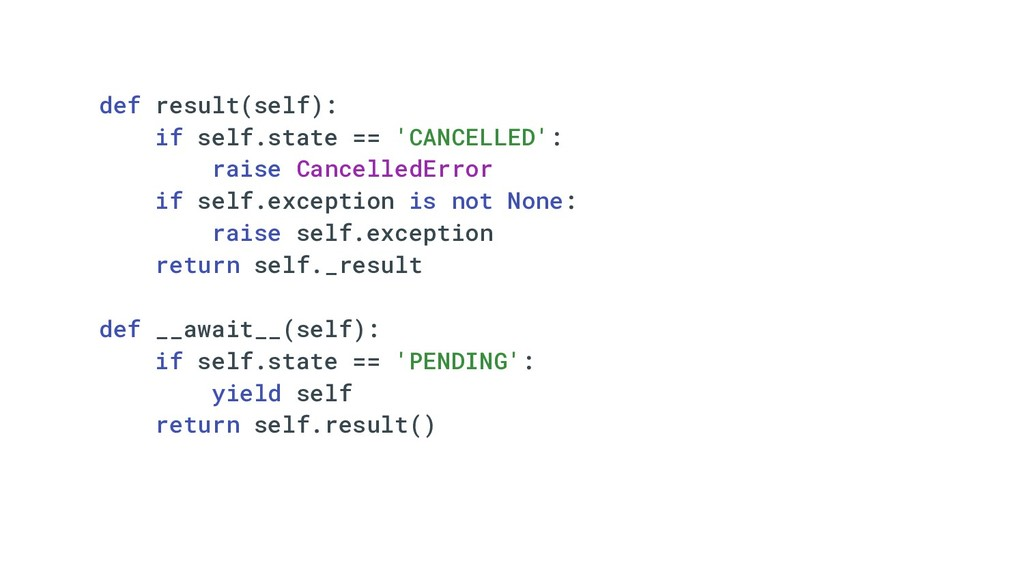 def result(self): if self.state == 'CANCELLED':...