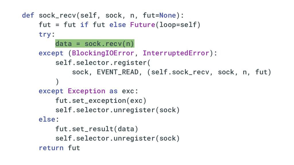 def sock_recv(self, sock, n, fut=None): fut = f...