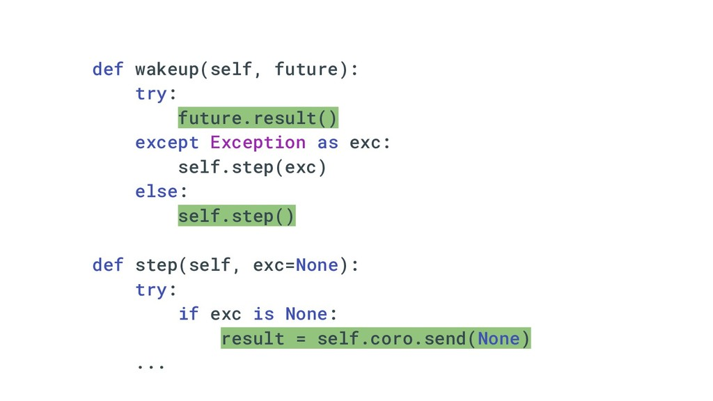 def wakeup(self, future): try: future.result() ...