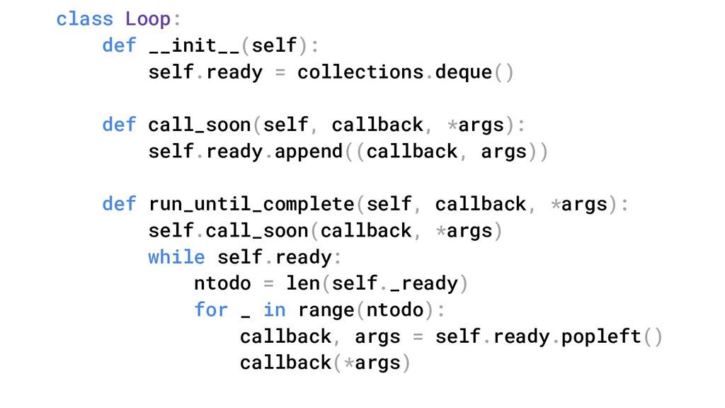 class Loop: def __init__(self): self.ready = co...