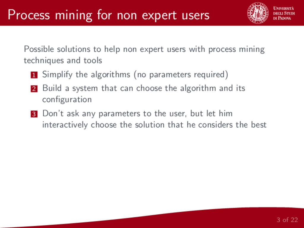 Process mining for non expert users Possible so...