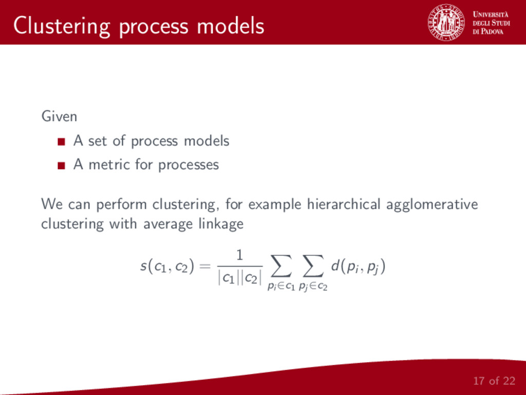 Clustering process models Given A set of proces...