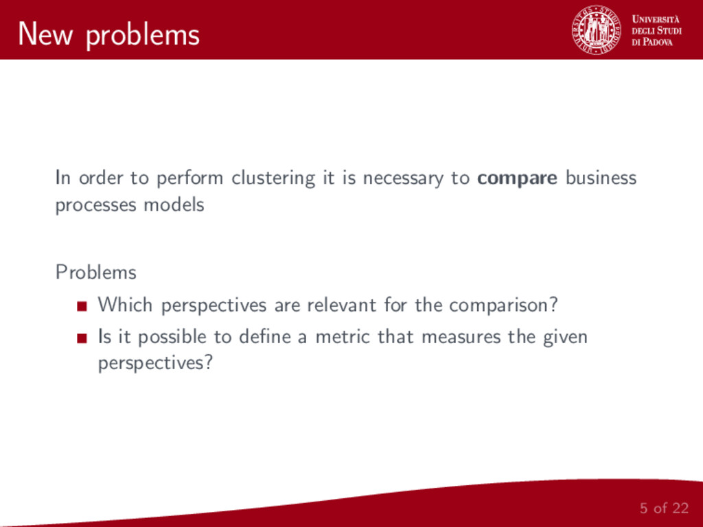 New problems In order to perform clustering it ...