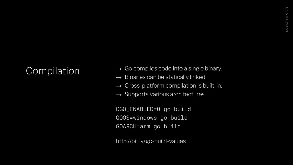 Compilation → Go compiles code into a single bi...