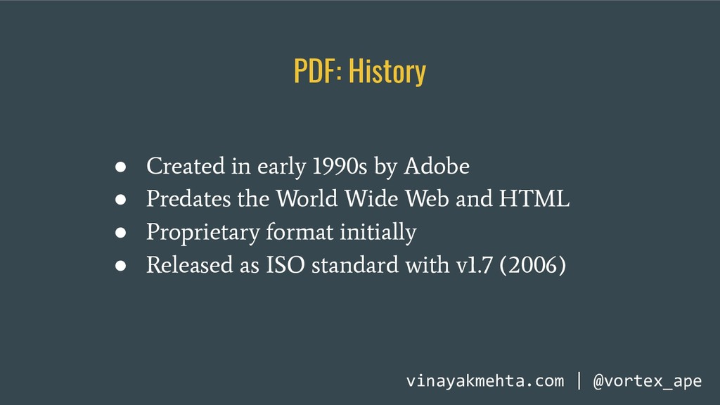 PDF: History ● Created in early 1990s by Adobe ...