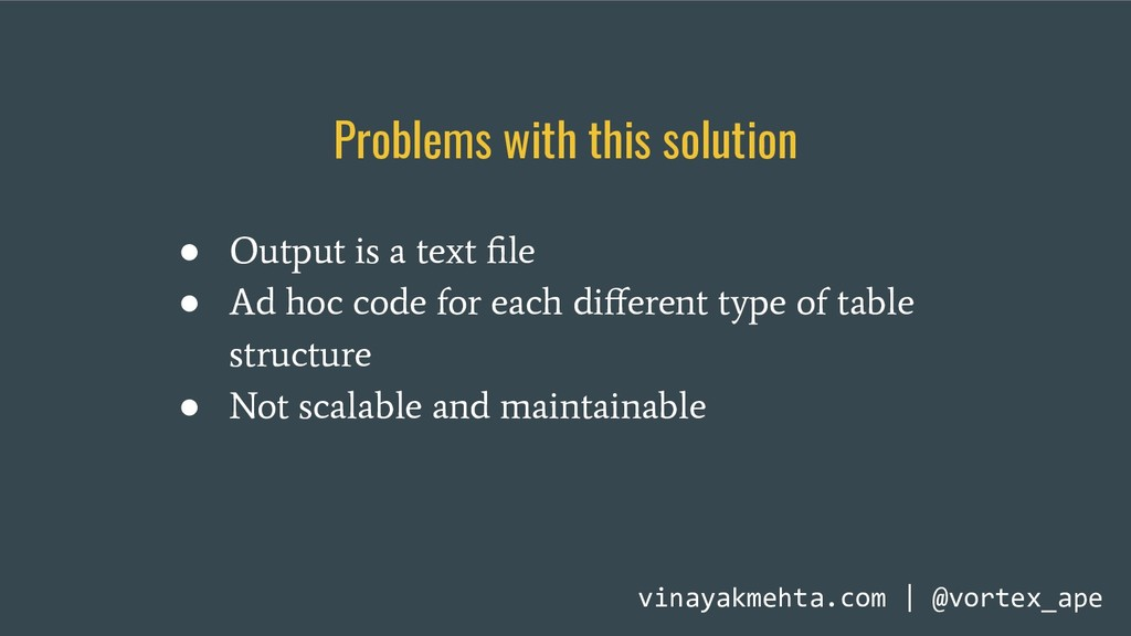 ● Output is a text file ● Ad hoc code for each d...